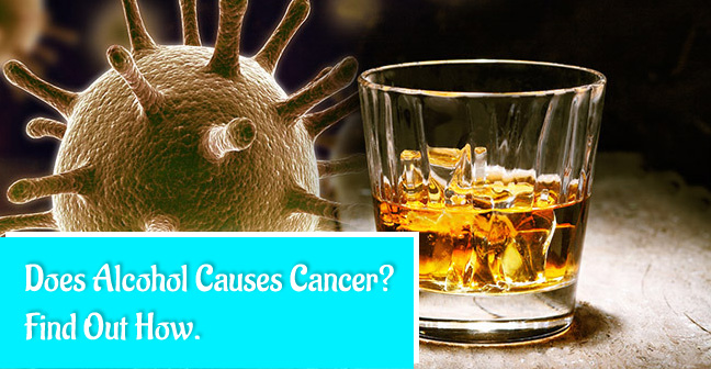 How Does Alcohol Causes Cancer