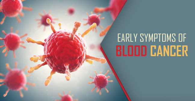 Early Symptoms of Blood Cancer