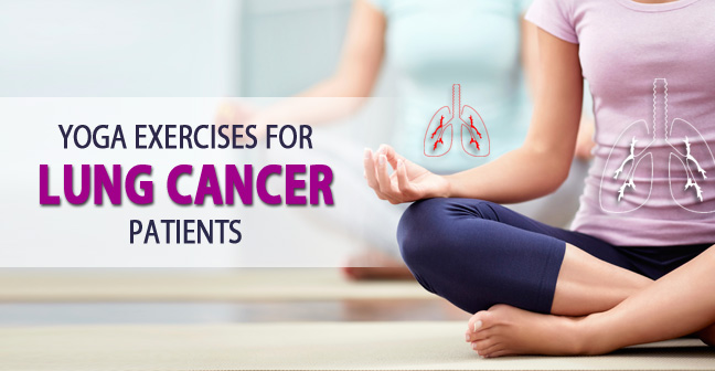Yoga for Lung Cancer Patients – 5 Asanas to Reduce the Effects!