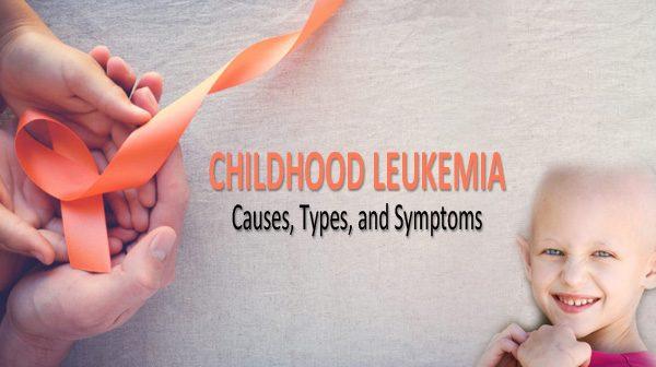 Childhood Leukemia – Causes, Types, and Symptoms