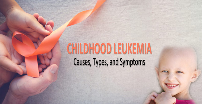 Childhood Leukemia – Causes, Types, and Symptoms